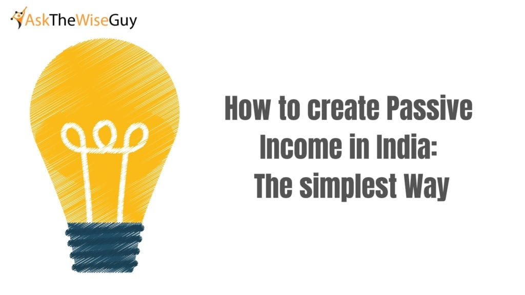 How to create Passive Income in India: The simplest Way