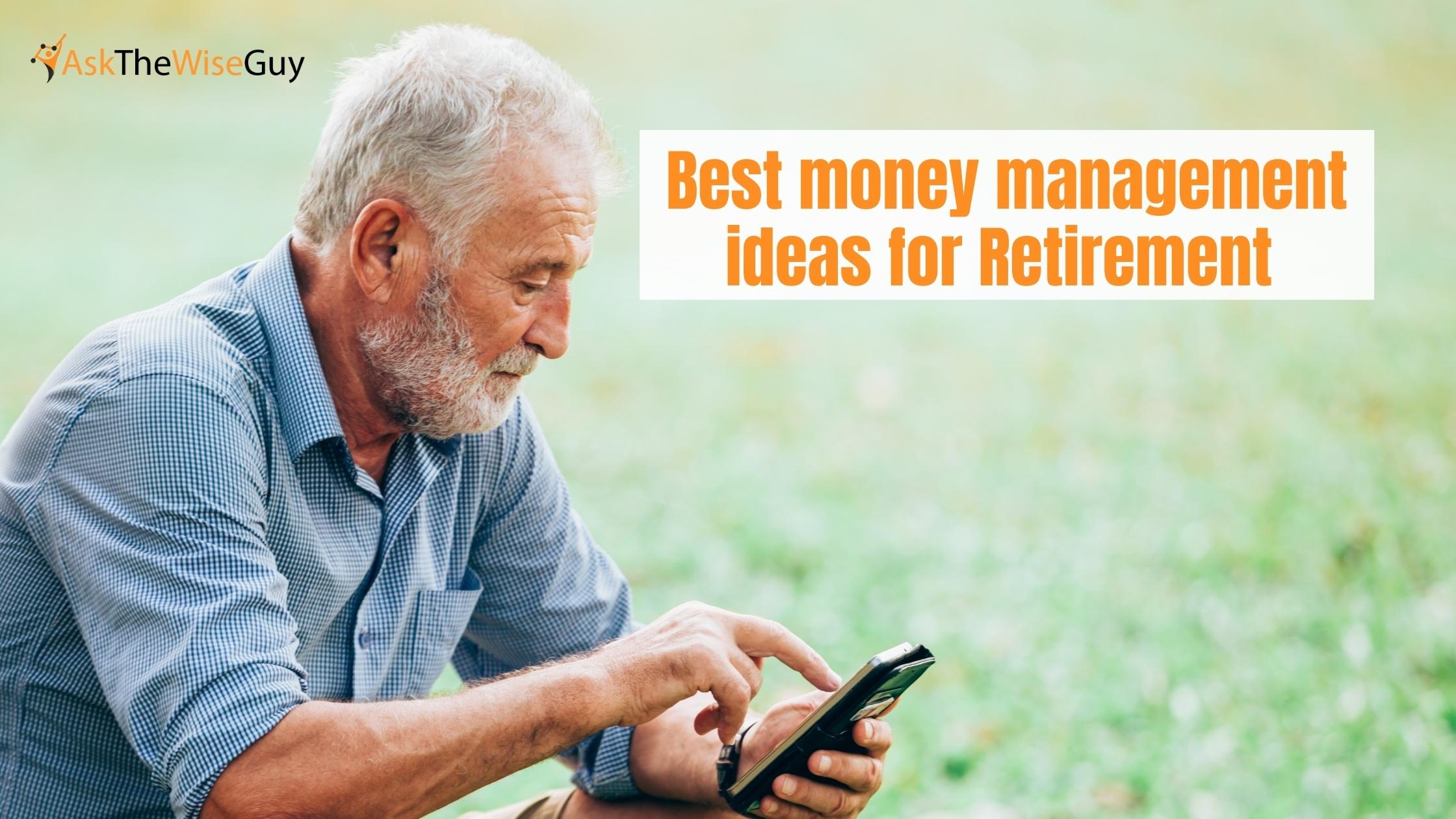 Best money management ideas for Retirement